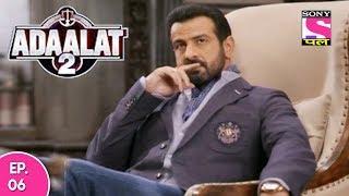 Adaalat 2 - अदालत २ - Episode 06 - 7th December, 2017