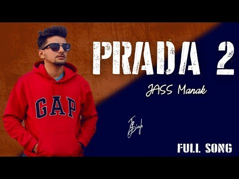 PRADA (FULL VIDEO) JASS MANAK | BYG BYRD | LATEST PUNJABI SONG VIDEO 2018 | REPLY TO PRADA |