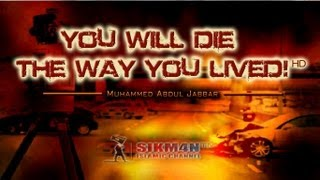 ᴴᴰ Muhammad Abdul Jabbar - You Will Die The Way You Lived #2 || Real Eye-Opener