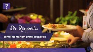 Dr. Responde? como montar um prato saudável?