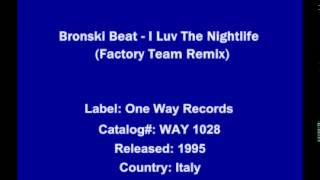 Bronski Beat I Luv The Nightlife (Factory Team Remix)