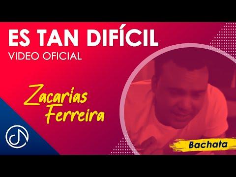 Es Tan Dificil Zacarías Ferreira