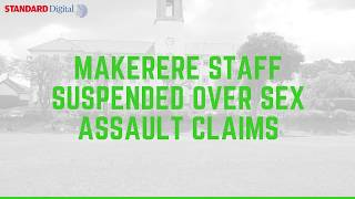 Makerere Univesity don suspended over alleged sexual assault