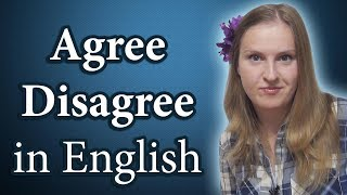 How to agree and disagree in English - enlarge your English vocabulary