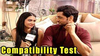 Shakti Arora And Aditi Sharma Take The Compatibility Test!!!