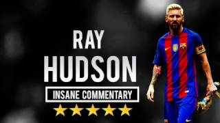 Lionel Messi - Ray Hudson - Insane Commentary Part 2 (1080p HD)