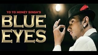 Yo Yo Honey Singh - Blue Eyes (With On-Screen Lyrics)