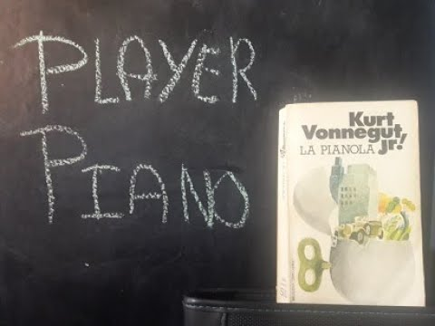 la distopía automática La pianola Kurt Vonnegut