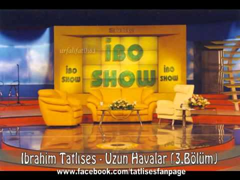 Ibrahim Tatlıses Uzun Havalar 3 Bölüm
