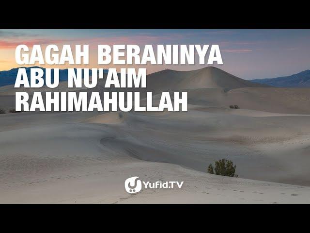 Gagah Beraninya Abu Nu'aim rahimahullah