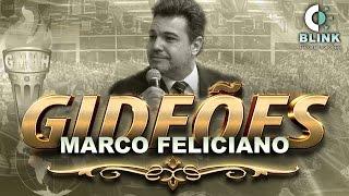 Pr. Marco Feliciano I Gideões 2017