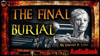 The Final Burial | Sci-Fi Short Story by Daniel K. Lind | Free Audiobook