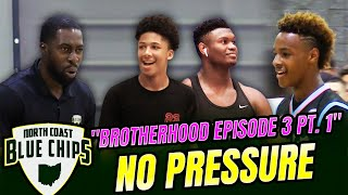 "North Coast Blue Chips | ""Brotherhood"" Episode 3 (Part 1) ""No Pressure"""