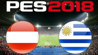 International Friendly - AUSTRIA vs URUGUAY - PES 2018