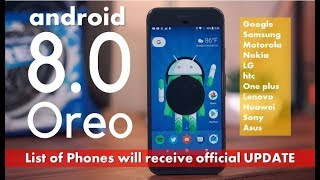 List of Phones will get Android 8.0 Oreo Update