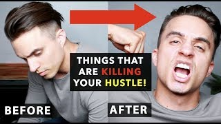 6 Things That Are KILLING YOUR HUSTLE! + Why You Are Not Motivated | Men's Lifestyle Tips