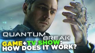 How Does Quantum Break's Game/TV Show Hybrid Actually Work?