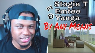 Stogie T - By Any Means Ft Emtee & Yanga - Reaction