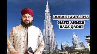 Hafiz Ahmed Raza Qadri - Dubai Tour 2018