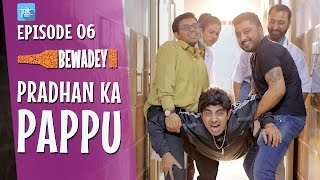 PDT Bewadey (Drunkmates) | S01E06 | Pradhan ka Pappu | Indian Web Series | Sex Clinic |Hospital 2017