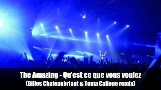 The amazing - Qu'est ce que vous voulez (Gilles Chateaubriant & Toma Caliope remix)