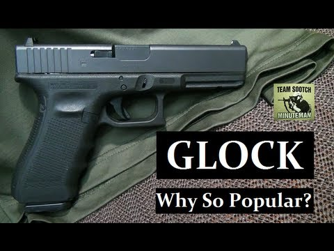 The Glock Pistol Why So Popular