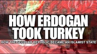 How Erdogan took Turkey