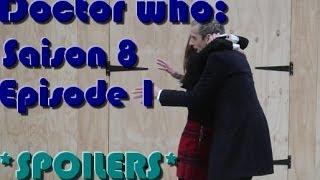 Doctor Who | Saison 8 épisode 1! *SPOIL*