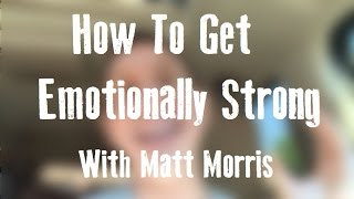 How To Get Emotionally Strong