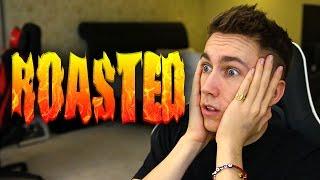 I GOT ROASTED...