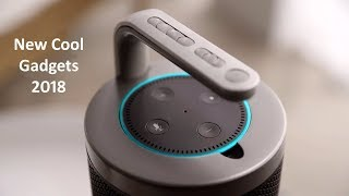 7 New Cool Gadgets 2018 You Must See