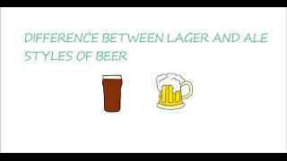 Difference between lager and ale styles of beer