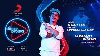 O Saiyyan -  Hip hop mix | Sushant Khatri | Lyrical Hip Hop | The Dance Project