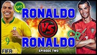 RONALDO vs RONALDO #2! (R9 vs CR7) - FIFA 18 ULTIMATE TEAM