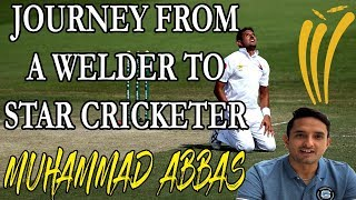 Muhammad Abbas Story |Muhammad Abbas Cricketer|From a Welder to Star Cricketer|Pakistan vs Australia
