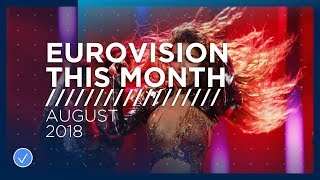 Eurovision This Month: August 2018