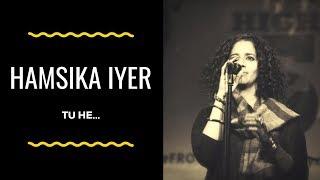 Hamsika Iyer - Tuhe