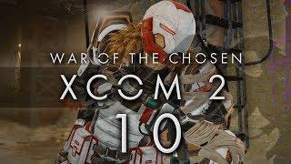 XCOM 2 War of the Chosen #10 CHOSEN AMBUSH - XCOM 2 WOTC Gameplay / Let