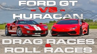 720HP Ford GT takes a Lamborghini Huracan LP610-4 Drag Racing and Roll Racing