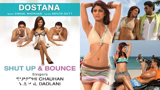 Shut Up  Bounce  Official Audio Song  Dostana  Vishal Shekhar