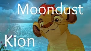(The lion guard) Moondust - Kion [Reupload]