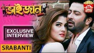 Srabanti exclusive inerview on BHAIJAAN ELO RE||Shakib Khan-Srabanty