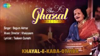 Khayal-E-Kaba-Otaiba   Ghazal Song   Begum Akhtar