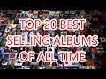THE 20 BEST SELLING ALBUMS EVER!