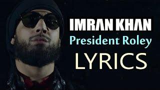 Imran Khan President Roley LYRICS   Official Video