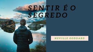 Sentimento é o Segredo - Neville Goddard - Cuidado com seus sentimentos