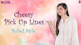 Pickup Lines: #Bulbul Style | Divya Khosla Kumar