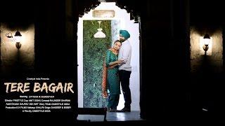 Tere Bagair | Best Pre Wedding Song 2016 | Jivtesh & Harjeevan | Cinestyle India | Chandigarh