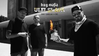 B.U.G. Mafia - Ulei Si Apa (feat. Lalla & So) (Prod. Tata Vlad)