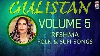 Gulistan: Reshma | Vol 5 | Audio Jukebox | Vocal | Folk & Sufi